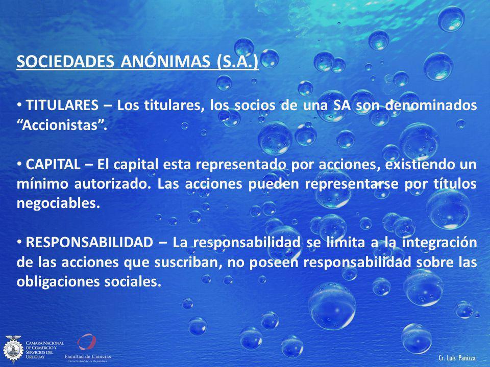 SOCIEDADES ANÓNIMAS (S.A.) TITULARES – Los titulares, los socios de una SA son denominados Accionistas.