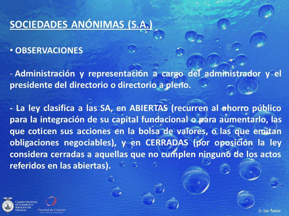 SOCIEDADES ANÓNIMAS (S.A.) OBSERVACIONES - Administración y representación a cargo del administrador y el presidente del directorio o directorio a pleno.