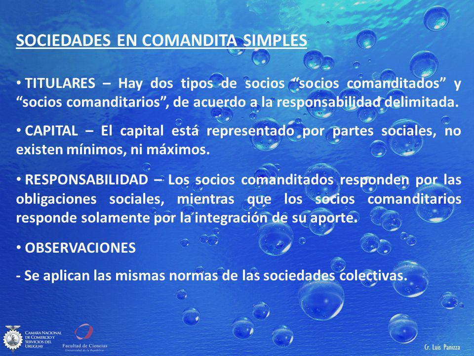 SOCIEDADES EN COMANDITA SIMPLES TITULARES – Hay dos tipos de socios socios comanditados y socios comanditarios, de acuerdo a la responsabilidad delimitada.