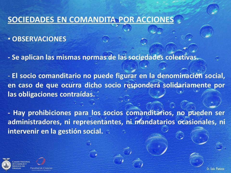 SOCIEDADES EN COMANDITA POR ACCIONES OBSERVACIONES - Se aplican las mismas normas de las sociedades colectivas.