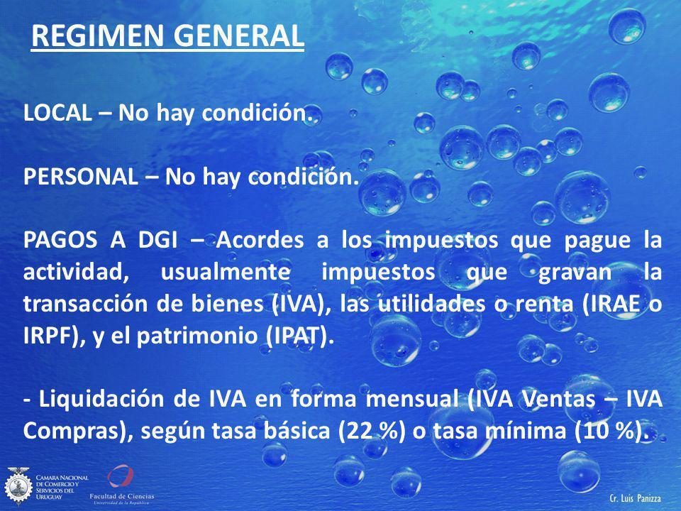 REGIMEN GENERAL LOCAL – No hay condición.PERSONAL – No hay condición.