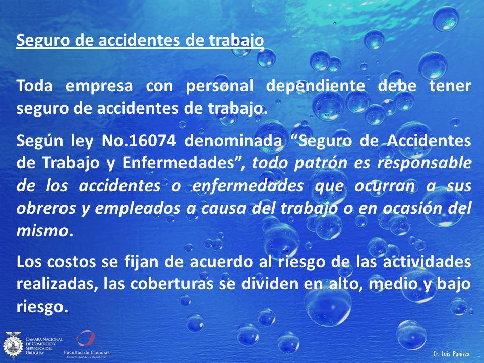 Seguro de accidentes de trabajo Toda empresa con personal dependiente debe tener seguro de accidentes de trabajo.
