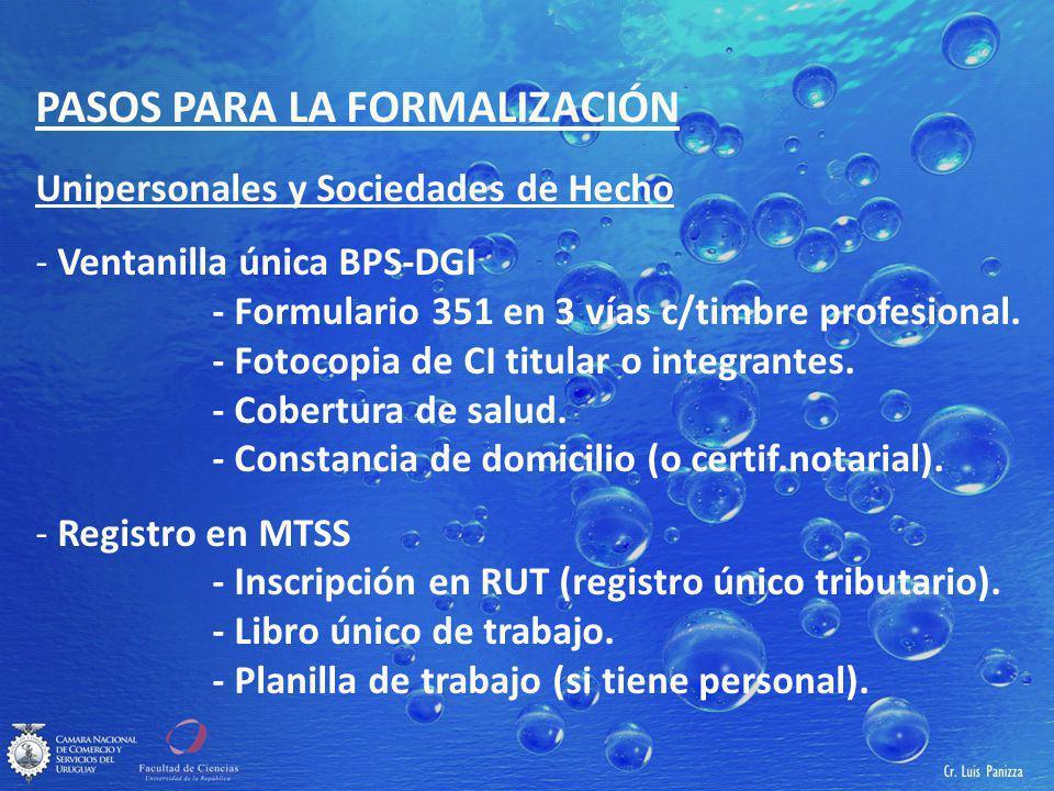 PASOS PARA LA FORMALIZACIÓN Unipersonales y Sociedades de Hecho - Ventanilla única BPS-DGI - Formulario 351 en 3 vías c/timbre profesional.