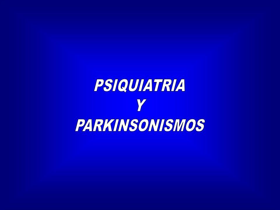 1.TRASTS PSIQUIATRICOS EN PARKINSON 2. PARKINSONISMOS FARMACOLOGICOS 3.
