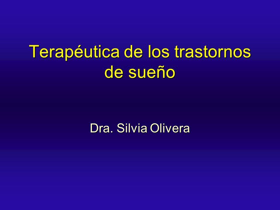 Terapéutica de los trastornos de sueño Dra. Silvia Olivera