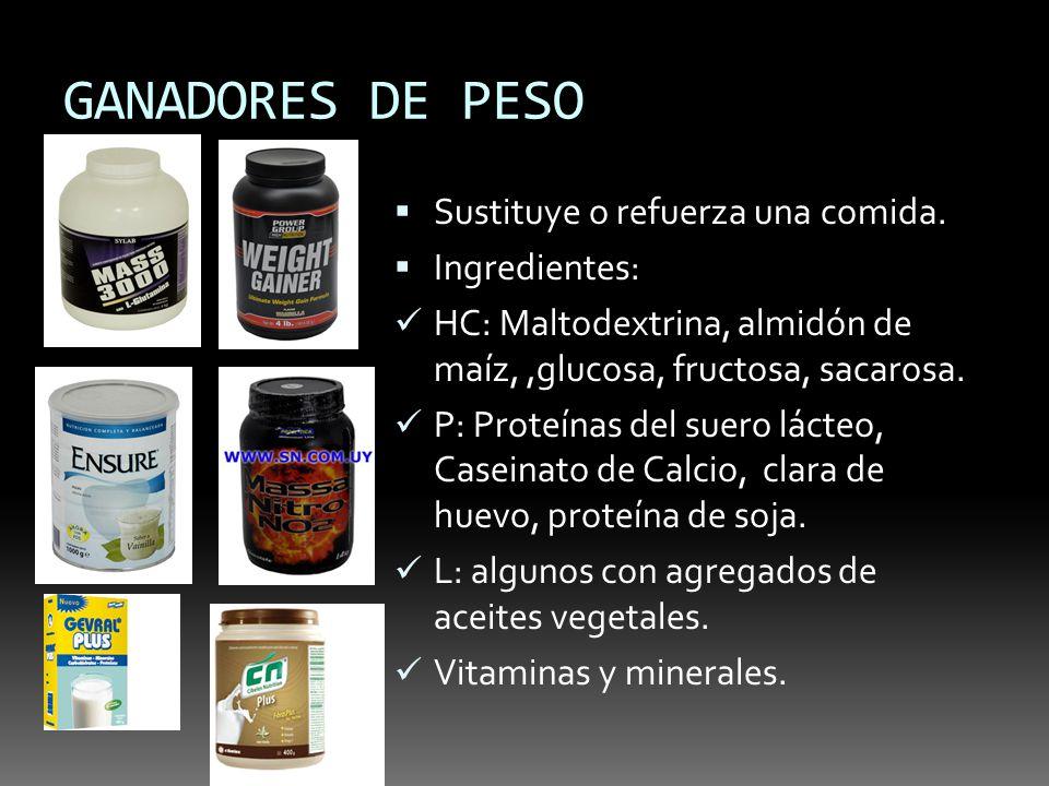 GANADORES DE PESO Sustituye o refuerza una comida. Ingredientes: HC: Maltodextrina, almidón de maíz,,glucosa, fructosa, sacarosa. P: Proteínas del sue