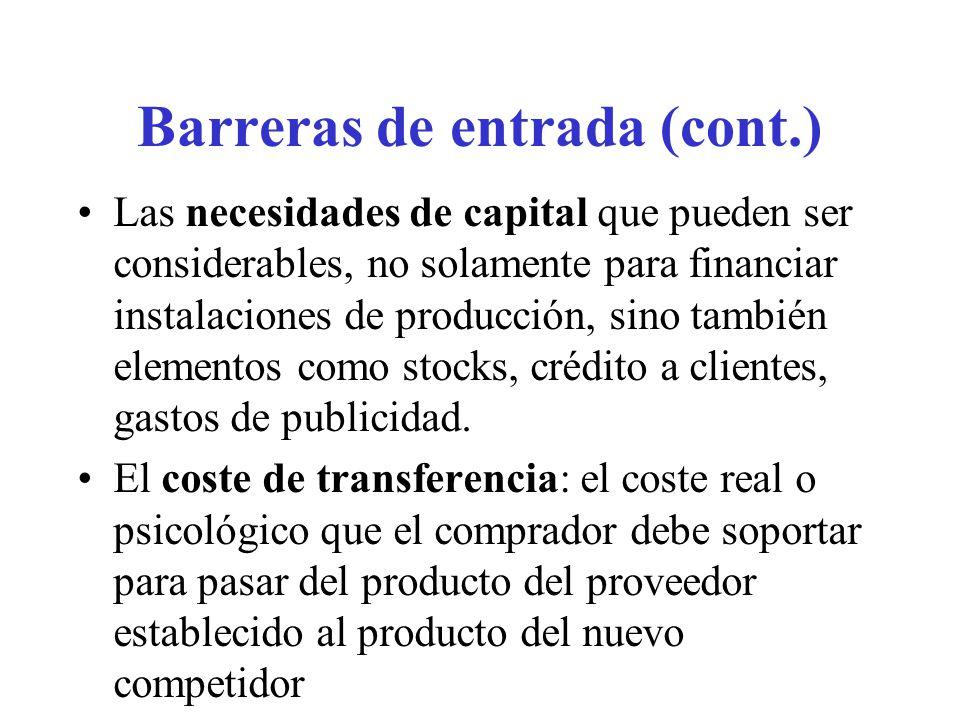 Barreras de entrada (cont.) El acceso a los canales de distribución.
