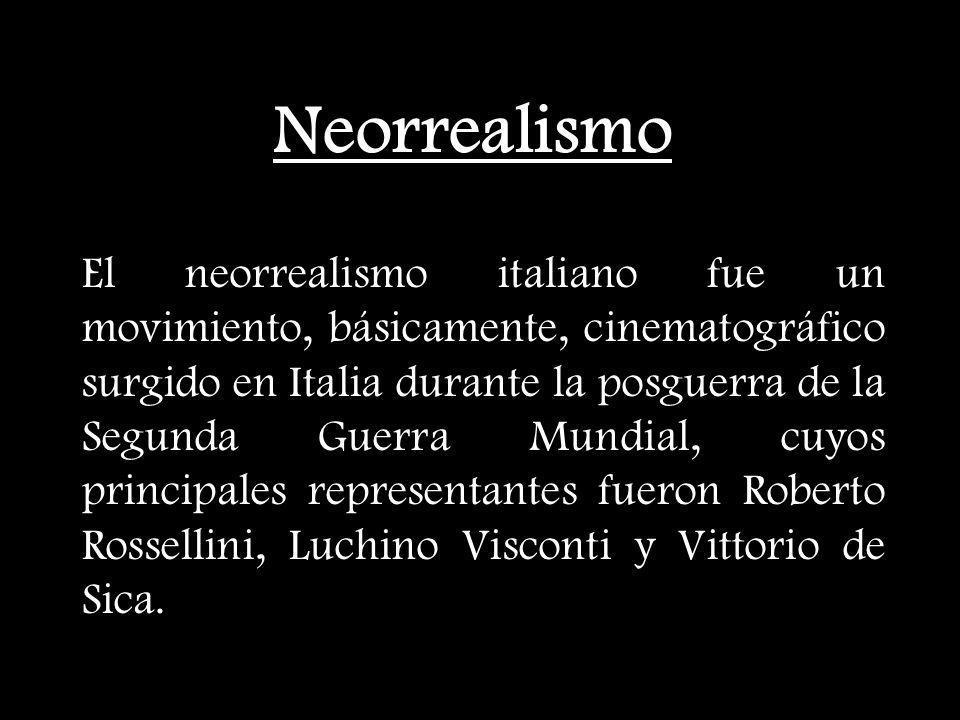Neorrealismo El neorrealismo italiano fue un movimiento, básicamente, cinematográfico surgido en Italia durante la posguerra de la Segunda Guerra Mund