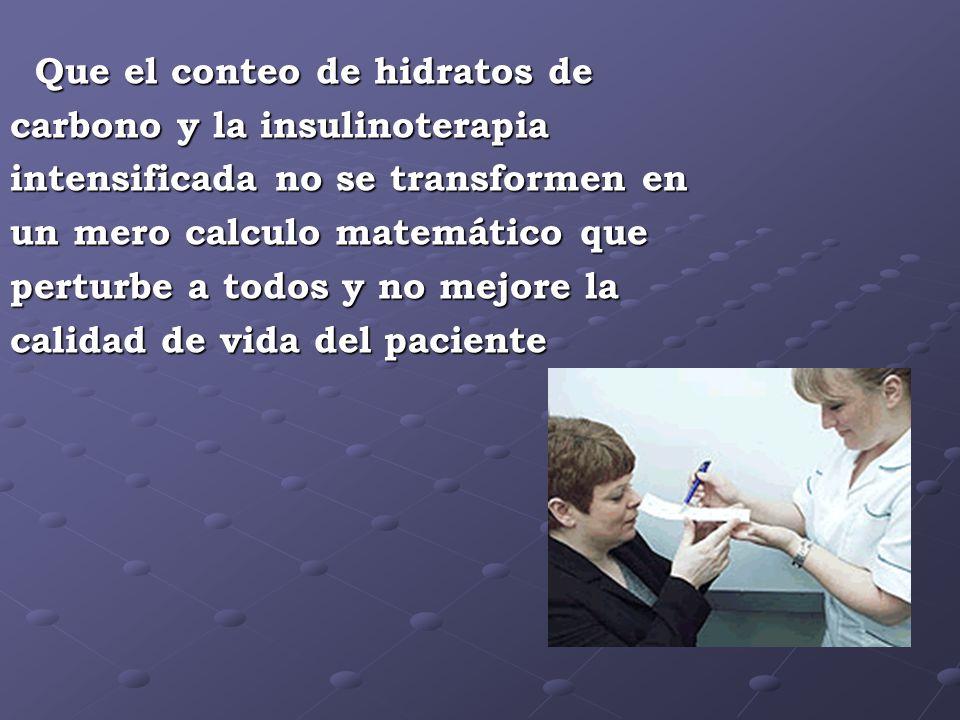 Que el conteo de hidratos de Que el conteo de hidratos de carbono y la insulinoterapia intensificada no se transformen en un mero calculo matemático q