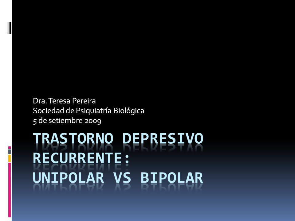 Dra. Teresa Pereira Sociedad de Psiquiatría Biológica 5 de setiembre 2009