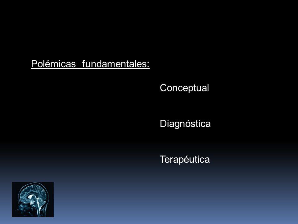 Polémicas fundamentales: Conceptual Diagnóstica Terapéutica