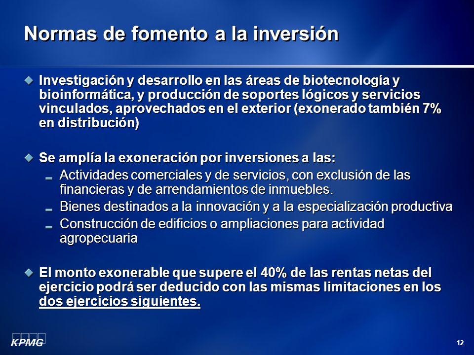 12 Normas de fomento a la inversión Investigación y desarrollo en las áreas de biotecnología y bioinformática, y producción de soportes lógicos y serv