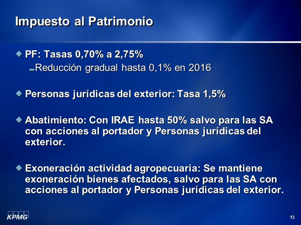 13 Impuesto al Patrimonio PF: Tasas 0,70% a 2,75% Reducción gradual hasta 0,1% en 2016 Personas jurídicas del exterior: Tasa 1,5% Abatimiento: Con IRA