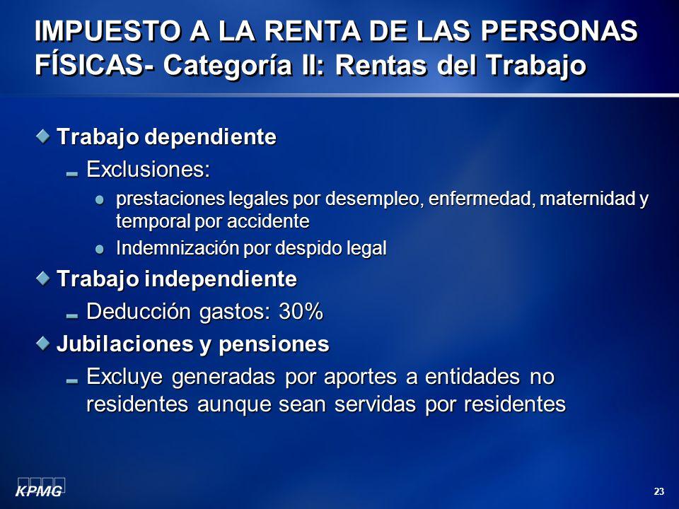 23 Trabajo dependiente Exclusiones: prestaciones legales por desempleo, enfermedad, maternidad y temporal por accidente Indemnización por despido lega