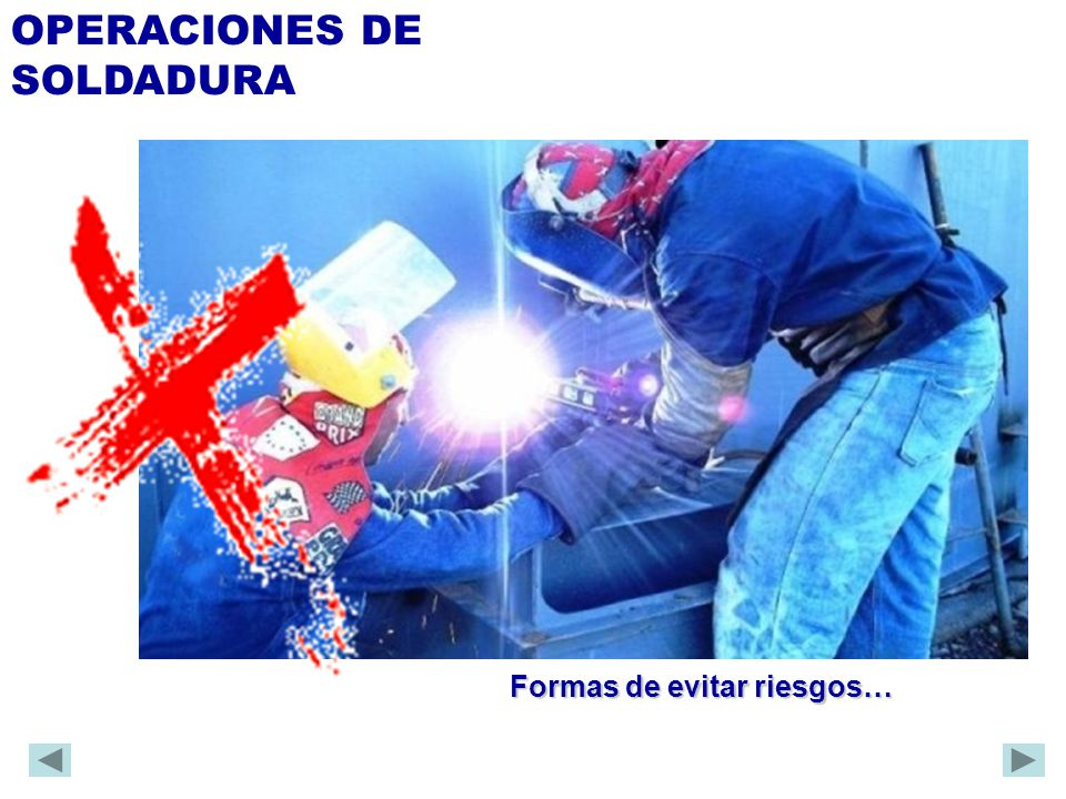 OPERACIONES DE SOLDADURA Uso de equipos en condiciones