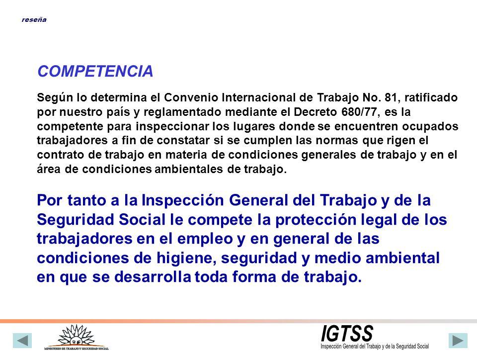 Sus competencias son, entre otras: Controlar el cumplimiento y aplicación de las disposiciones legales y reglamentarias en materia laboral y de la Seguridad Social, los contratos o Convenios Colectivos y demás normativas vigentes.