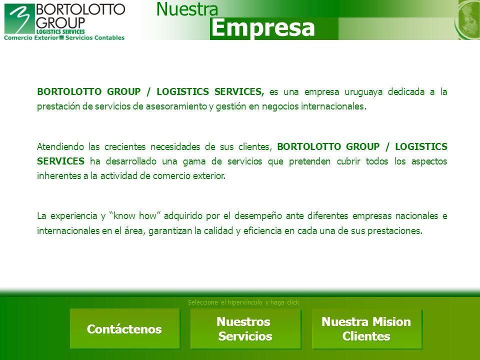 BORTOLOTTO GROUP / LOGISTICS SERVICES, es una empresa uruguaya dedicada a la prestación de servicios de asesoramiento y gestión en negocios internacio