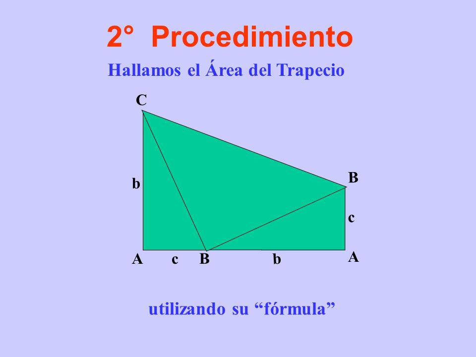 1 2 3 Área de ++ b c 2 + 2 + a 2 2 = = 2 b c + a 2 2