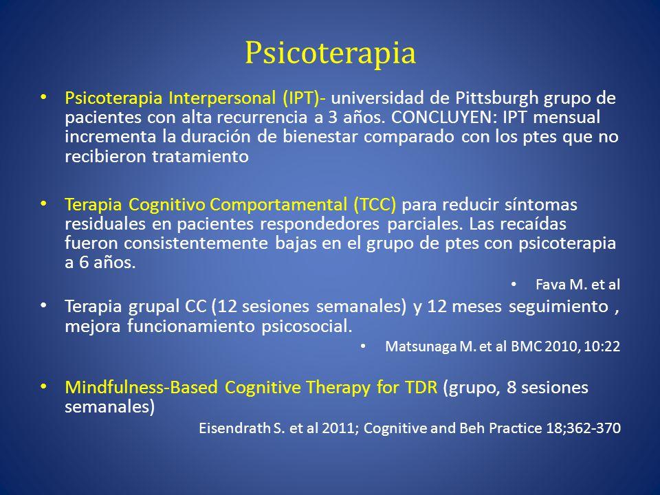 Psicoterapia Psicoterapia Interpersonal (IPT)- universidad de Pittsburgh grupo de pacientes con alta recurrencia a 3 años.