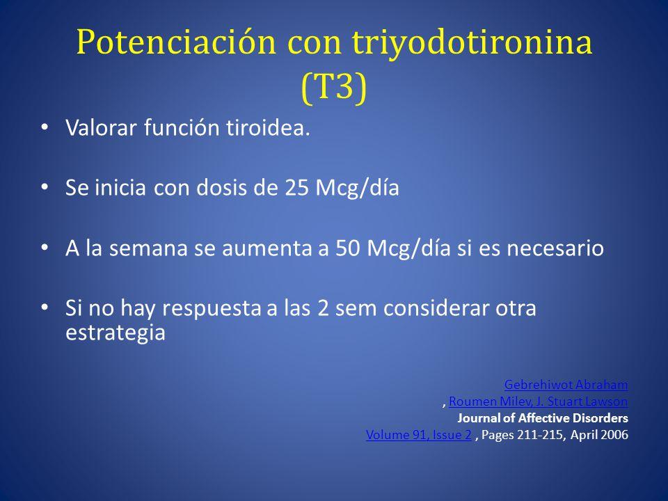 Potenciación con triyodotironina (T3) Valorar función tiroidea.