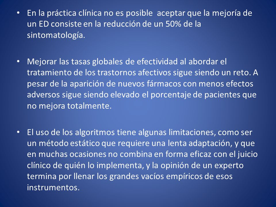 En la práctica clínica no es posible aceptar que la mejoría de un ED consiste en la reducción de un 50% de la sintomatología.