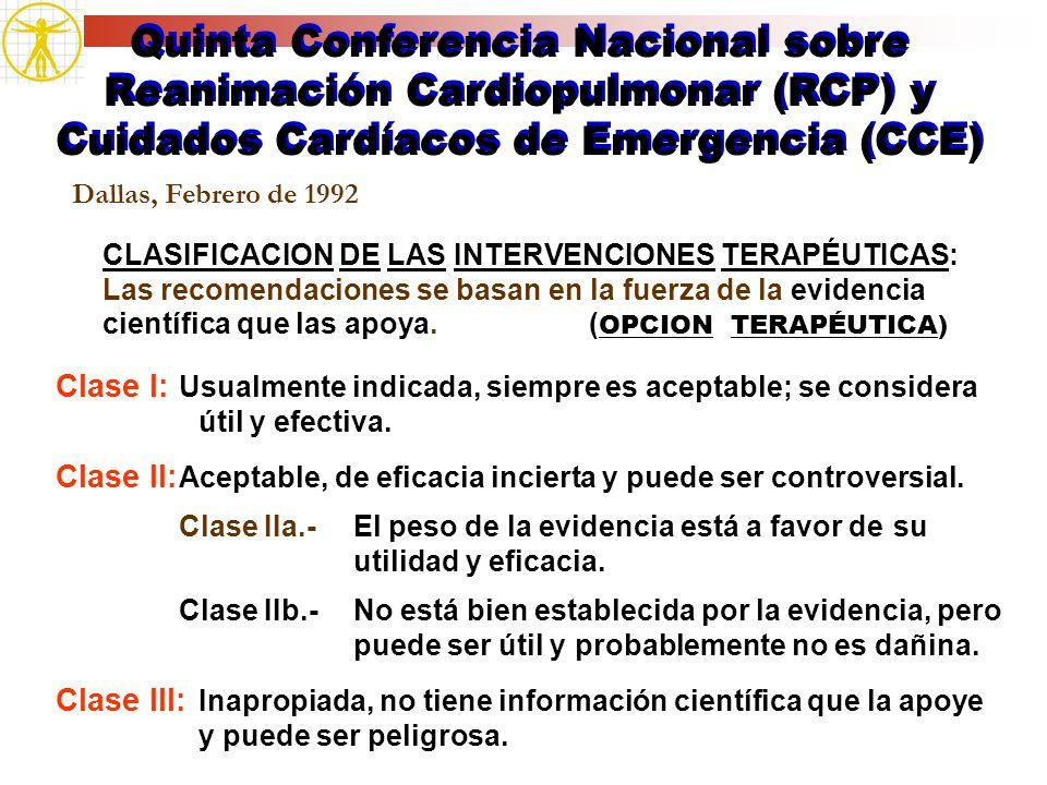 Quinta Conferencia Nacional sobre Reanimación Cardiopulmonar (RCP) y Cuidados Cardíacos de Emergencia (CCE) Dallas, Febrero de 1992 CLASIFICACION DE L