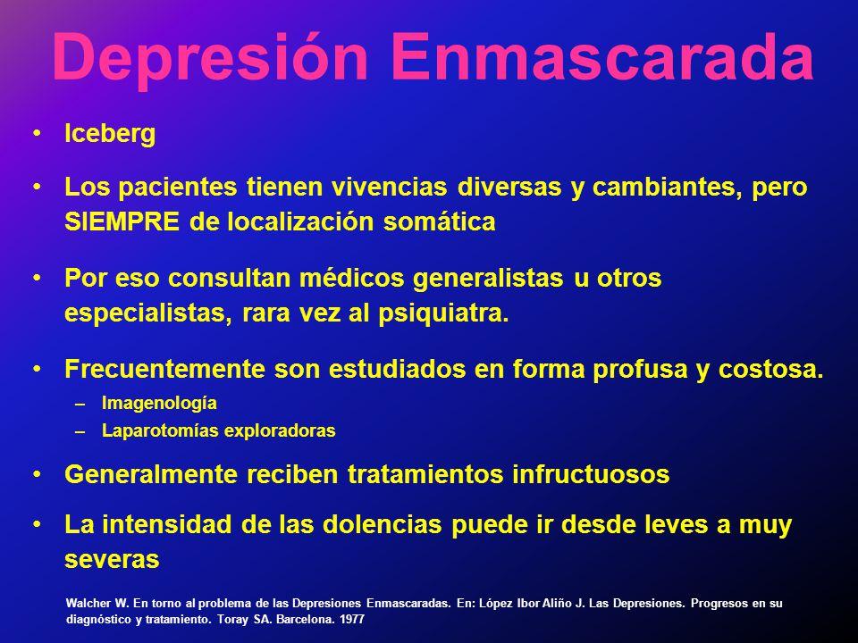Depresión Enmascarada Walcher W. En torno al problema de las Depresiones Enmascaradas. En: López Ibor Aliño J. Las Depresiones. Progresos en su diagnó