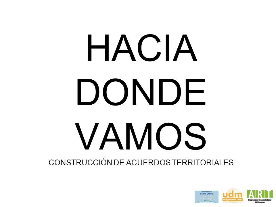 HACIA DONDE VAMOS CONSTRUCCIÓN DE ACUERDOS TERRITORIALES