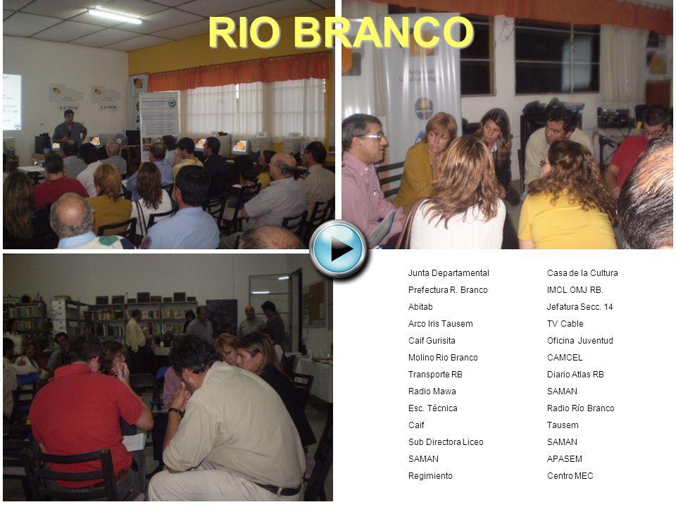 Junta Departamental Prefectura R. Branco Abitab Arco Iris Tausem Caif Gurisita Molino Rio Branco Transporte RB Radio Mawa Esc. Técnica Caif Sub Direct