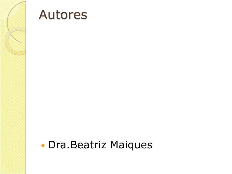 Autores Dra.Beatriz Maiques