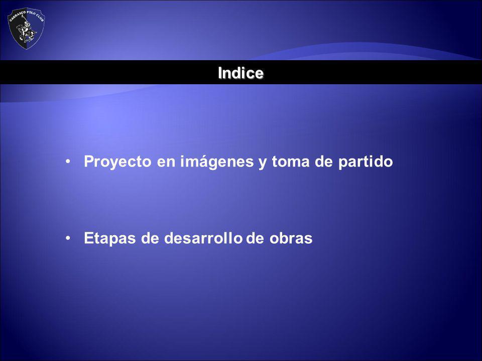 Proyecto en imágenes y toma de partido Etapas de desarrollo de obras Indice
