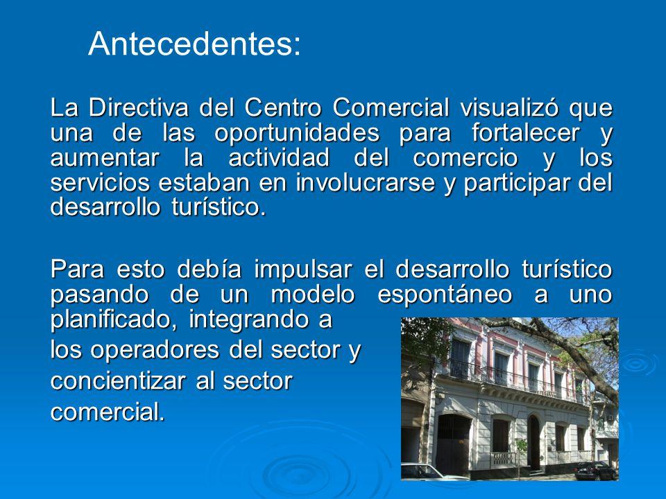 Año 2010 La Comisión de Turismo está trabajando en el Centro Comercial desde sus inicios en junio de 2006 y la integran: Operadores Privados.