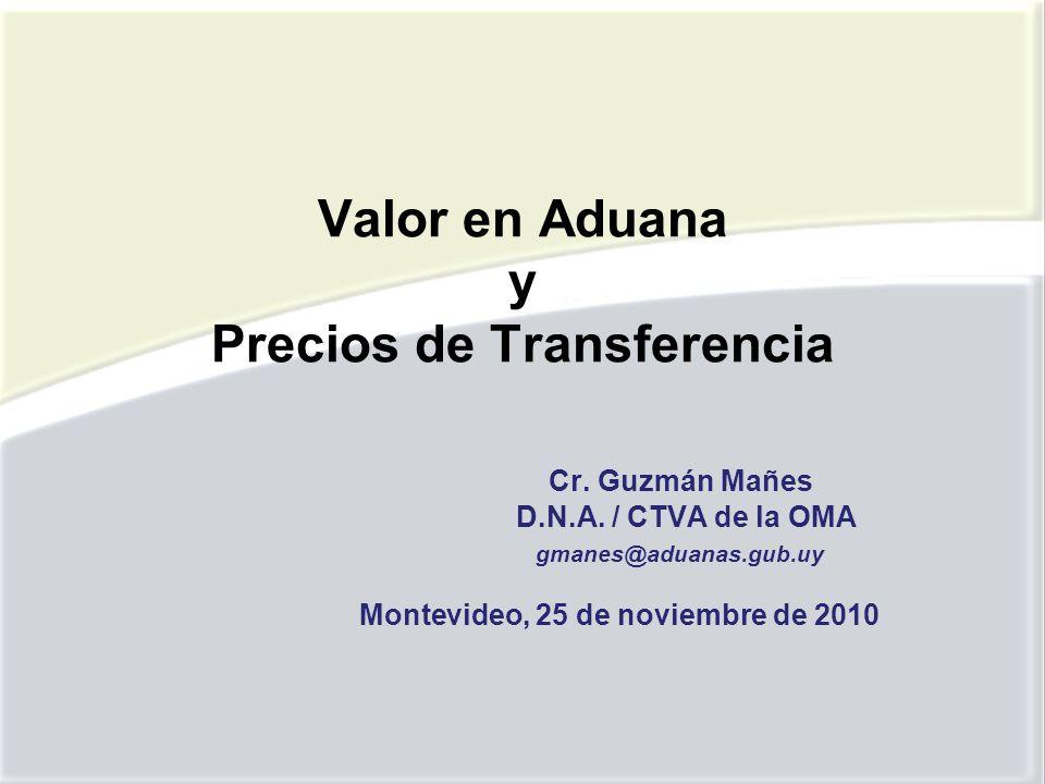 Valor en Aduana y Precios de Transferencia Cr.Guzmán Mañes D.N.A.