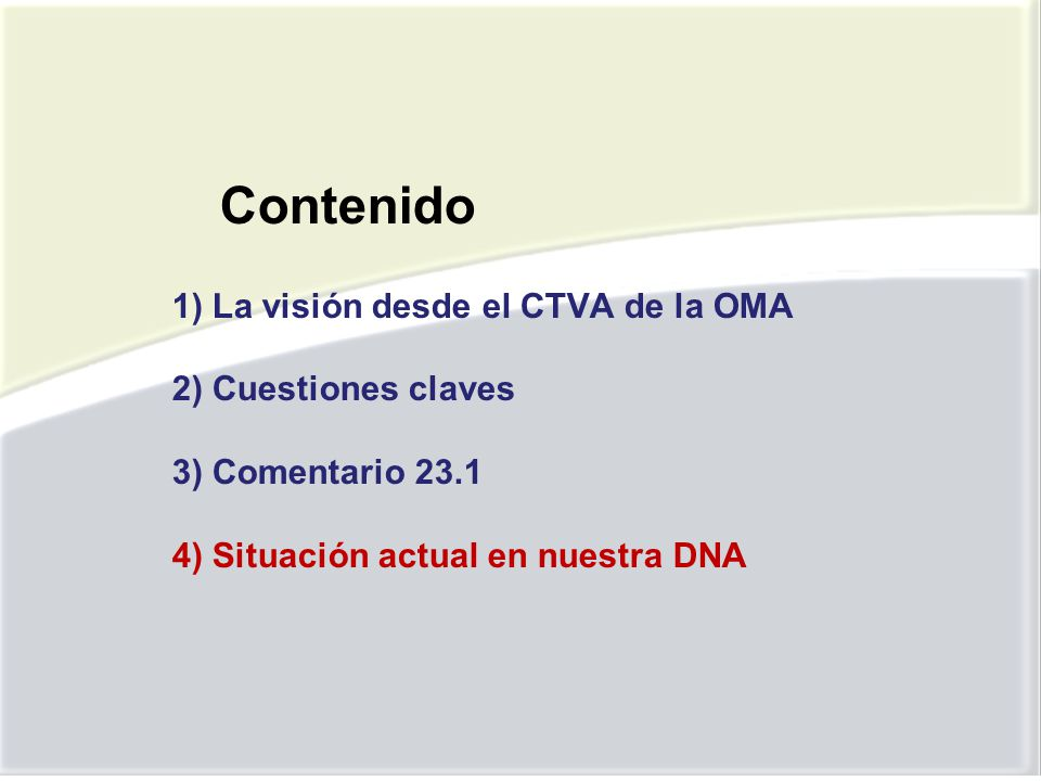 Contenido 1) La visión desde el CTVA de la OMA 2) Cuestiones claves 3) Comentario 23.1 4) Situación actual en nuestra DNA