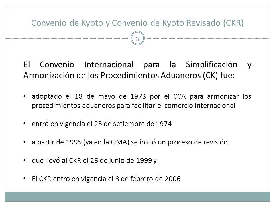 Convenio de Kyoto Revisado (CKR) 4 El Convenio (CKR) comprende tres partes: El Cuerpo del Convenio (obligatorio): regula aspectos relacionados con el ámbito y estructura del Convenio, su gestión y vigencia, del Comité de Gestión del Convenio, derecho de voto, etc.