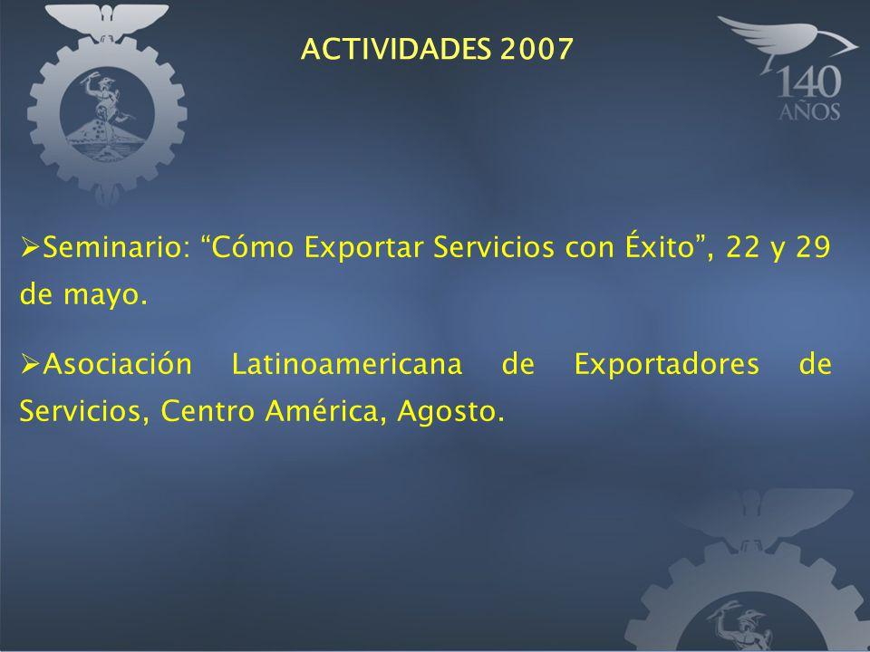 Seminario: Cómo Exportar Servicios con Éxito, 22 y 29 de mayo. Asociación Latinoamericana de Exportadores de Servicios, Centro América, Agosto. ACTIVI