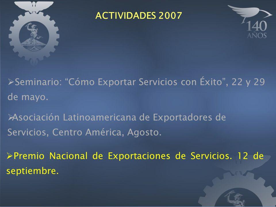 Premio Nacional de Exportaciones de Servicios. 12 de septiembre. Seminario: Cómo Exportar Servicios con Éxito, 22 y 29 de mayo. Asociación Latinoameri