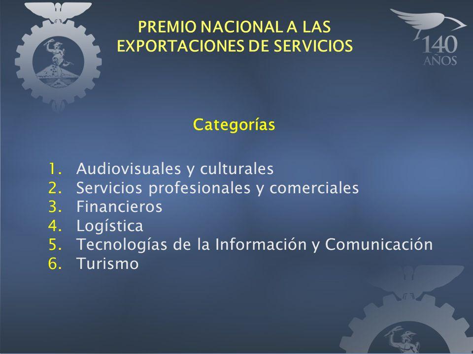 Categorías 1. Audiovisuales y culturales 2. Servicios profesionales y comerciales 3. Financieros 4. Logística 5. Tecnologías de la Información y Comun