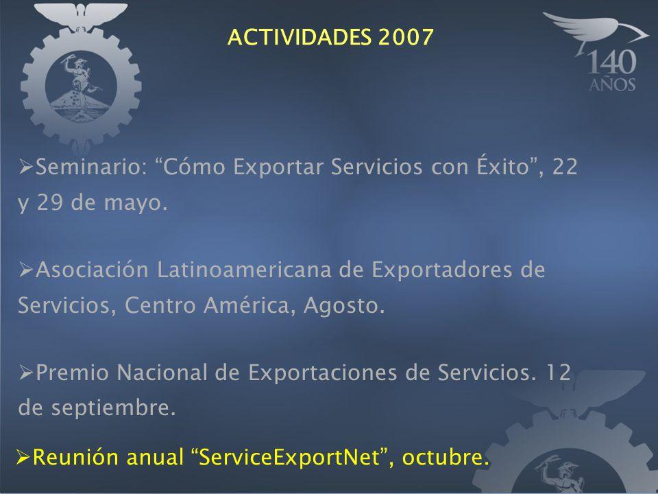 Reunión anual ServiceExportNet, octubre. Seminario: Cómo Exportar Servicios con Éxito, 22 y 29 de mayo. Asociación Latinoamericana de Exportadores de