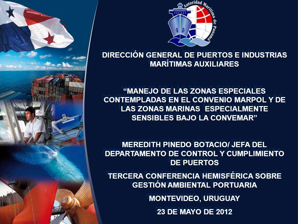 DIRECCIÓN GENERAL DE PUERTOS E INDUSTRIAS MARÍTIMAS AUXILIARES MANEJO DE LAS ZONAS ESPECIALES CONTEMPLADAS EN EL CONVENIO MARPOL Y DE LAS ZONAS MARINA