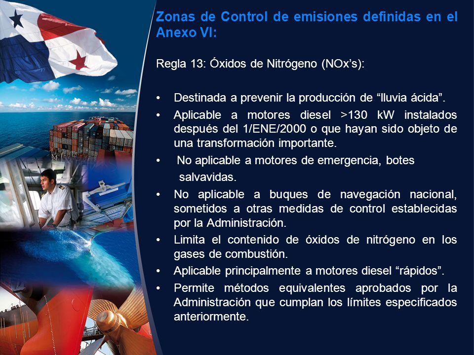 Zonas de Control de emisiones definidas en el Anexo VI: Regla 13: Óxidos de Nitrógeno (NOxs): Destinada a prevenir la producción de lluvia ácida. Apli
