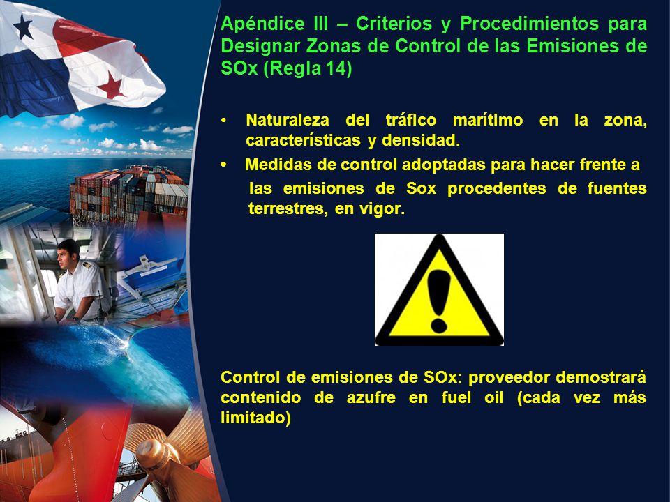 Apéndice III – Criterios y Procedimientos para Designar Zonas de Control de las Emisiones de SOx (Regla 14) Naturaleza del tráfico marítimo en la zona