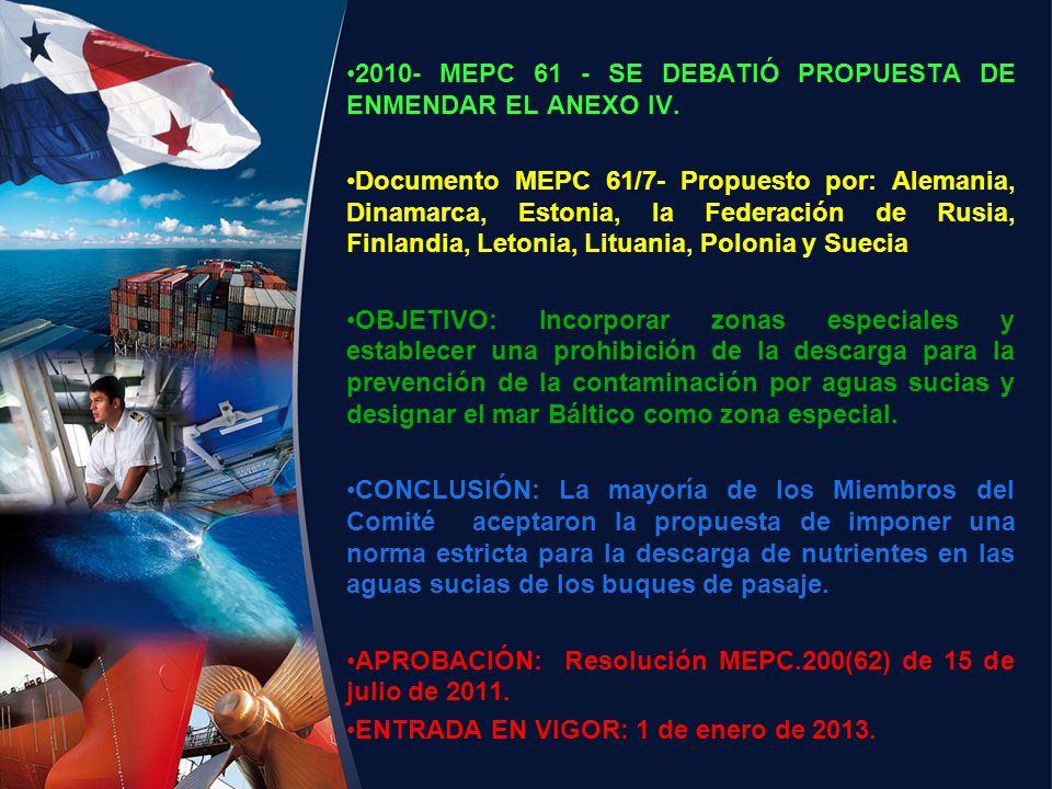 2010- MEPC 61 - SE DEBATIÓ PROPUESTA DE ENMENDAR EL ANEXO IV. Documento MEPC 61/7- Propuesto por: Alemania, Dinamarca, Estonia, la Federación de Rusia