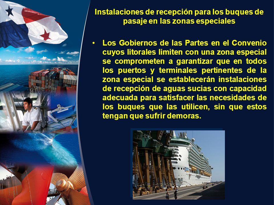 Instalaciones de recepción para los buques de pasaje en las zonas especiales Los Gobiernos de las Partes en el Convenio cuyos litorales limiten con un