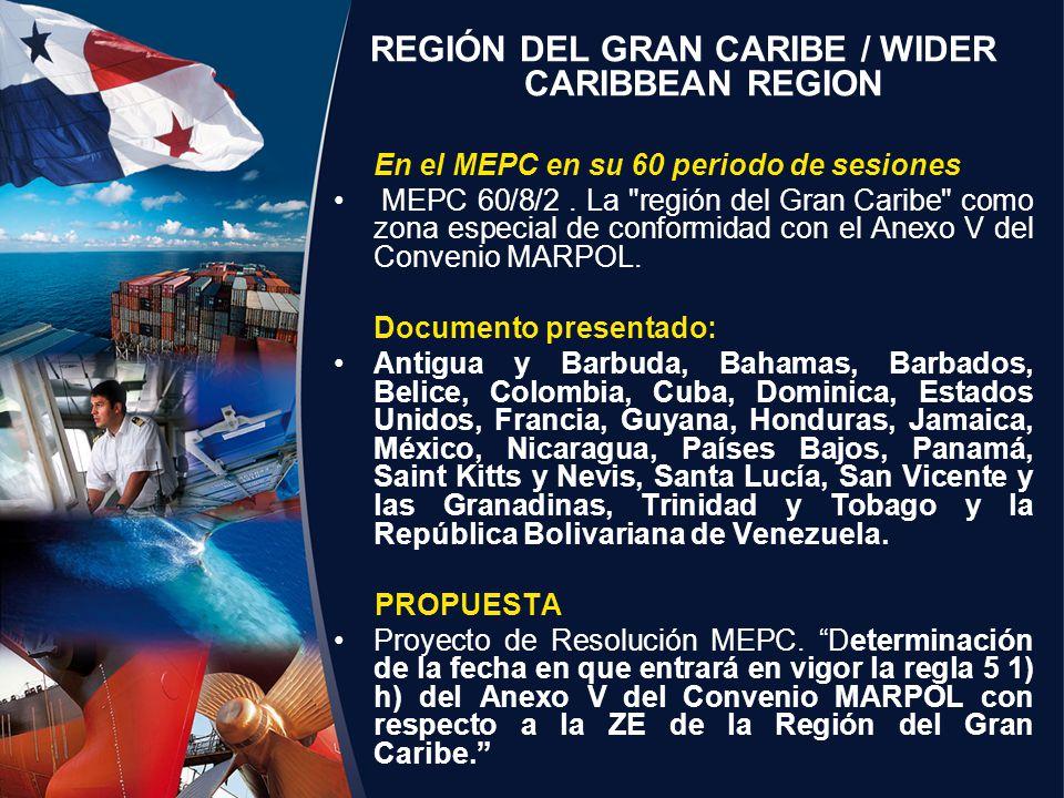 REGIÓN DEL GRAN CARIBE / WIDER CARIBBEAN REGION En el MEPC en su 60 periodo de sesiones MEPC 60/8/2. La