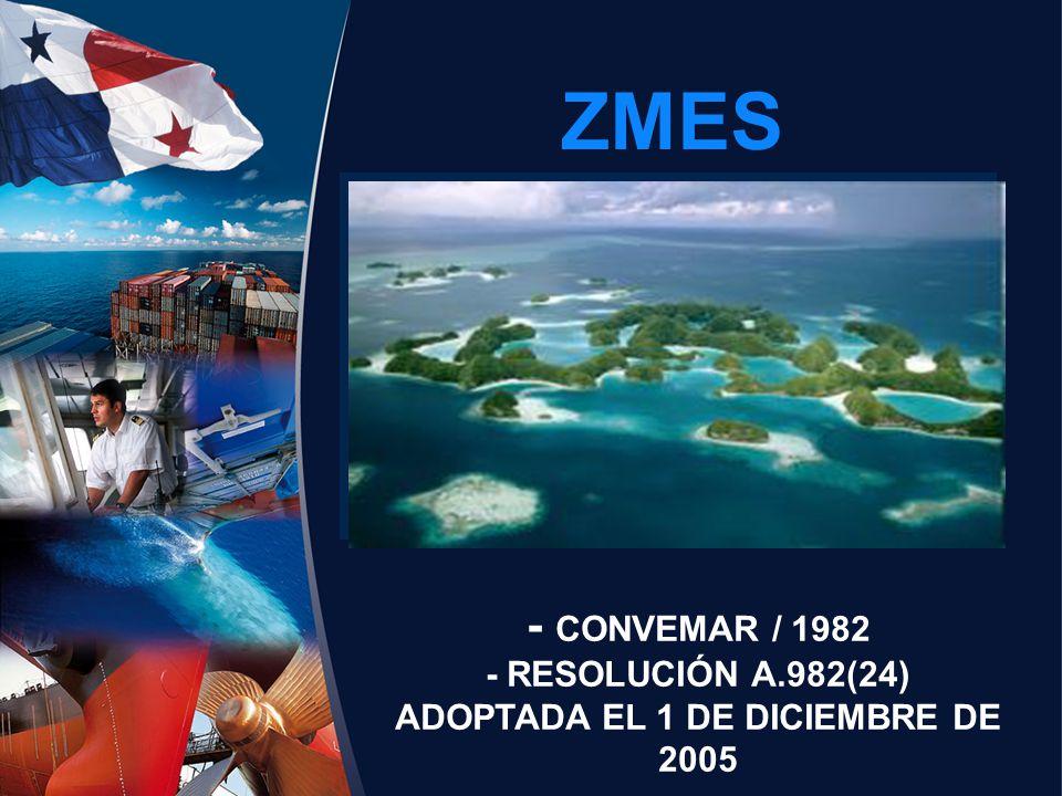 ZMES - CONVEMAR / 1982 - RESOLUCIÓN A.982(24) ADOPTADA EL 1 DE DICIEMBRE DE 2005