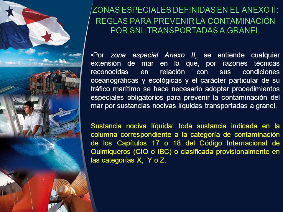 ZONAS ESPECIALES DEFINIDAS EN EL ANEXO II: REGLAS PARA PREVENIR LA CONTAMINACIÓN POR SNL TRANSPORTADAS A GRANEL Por zona especial Anexo II, se entiend