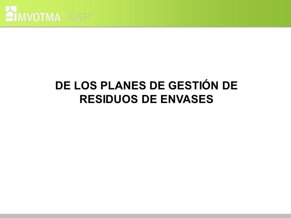 DE LOS PLANES DE GESTIÓN DE RESIDUOS DE ENVASES