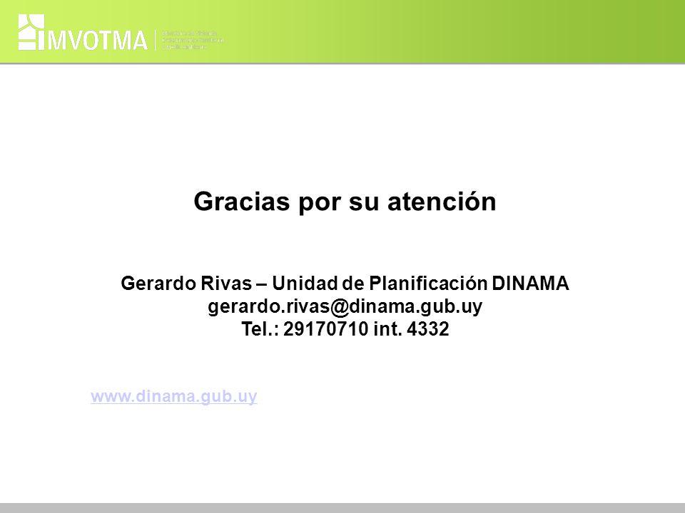 Gracias por su atención Gerardo Rivas – Unidad de Planificación DINAMA gerardo.rivas@dinama.gub.uy Tel.: 29170710 int. 4332 www.dinama.gub.uy