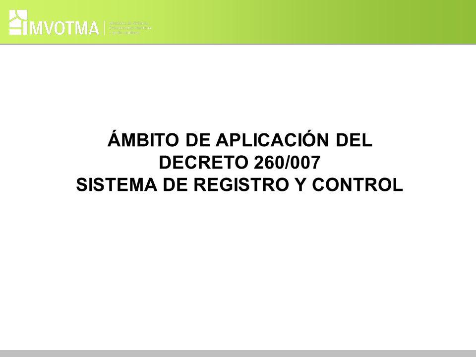 ÁMBITO DE APLICACIÓN DEL DECRETO 260/007 SISTEMA DE REGISTRO Y CONTROL